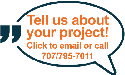 Tell us about your project. Click to email or call 530/344-6962.